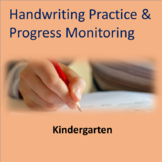 Handwriting Practice and Progress Monitoring--Kindergarten Common Core