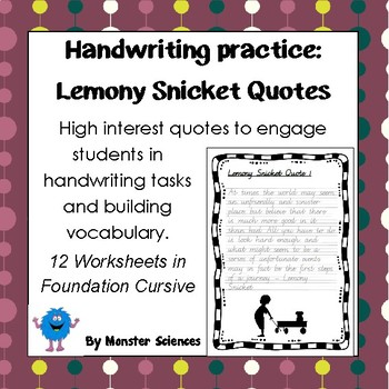 Handwriting Worksheet Set: Lemony Snicket Quotes in Foundation Cursive
