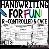 Handwriting for FUN! Unit 3: R Controlled Vowels & Magic e
