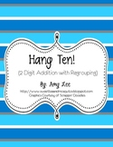 Hang Ten! (2 Digit Addition with Regrouping)