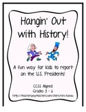 Hangin' Out with History - A Fun Alternative to President Reports - CCSS Aligned