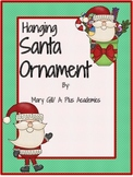 Christmas Art Activity - Hanging Santa Ornament - K - 4