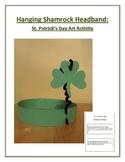 Hanging Shamrock Headband: St. Patrick's Day Art Activity