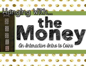 Hanging wit the Money - An Intro to Money