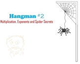 Hangman #2: Multiplication, Exponents and Spider Secrets