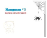 Hangman #3:  Exponents and Spider Factoids