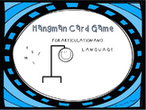 Hangman Cards for Articulation and Language