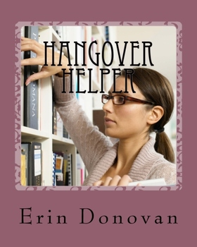 Hangover Helper: A guide to help plan for those unplanned moments