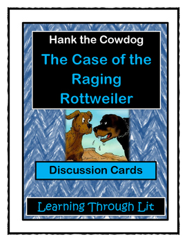 Hank the Cowdog THE CASE OF THE RAGING ROTTWEILER - Discussion Cards