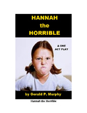 Drama - Hannah the Horrible - A One Act Play for Kids