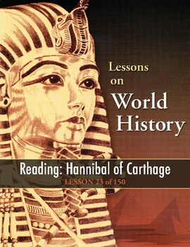 Hannibal of Carthage, WORLD HISTORY LESSON 23 of 150, Reading+Critical Thinking
