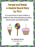 Hansel and Gretel: A Musical Sound Story Created by YOU!