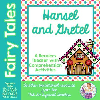 Readers Theater Fairy Tales Hansel Gretel RL3.1, RL3.2, RL2.1, RL2.2