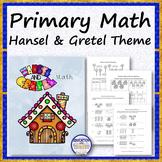 PRIMARY MATH Hansel and Gretel
