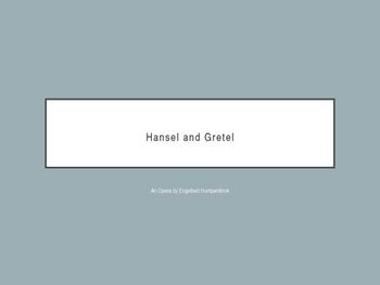 Hansel and Gretel: The Humperdinck Opera