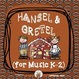 Hansel and Gretel (for Music) K-2