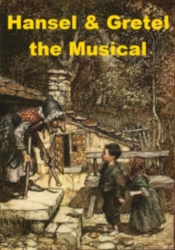 Hansel and Gretel - the Musical