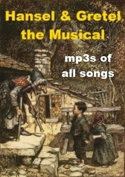 Hansel and Gretel the Musical mp3s