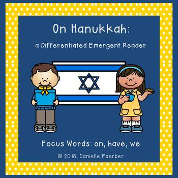Hanukkah Differentiated Emergent Reader with Focus Sight Words: on, we, have