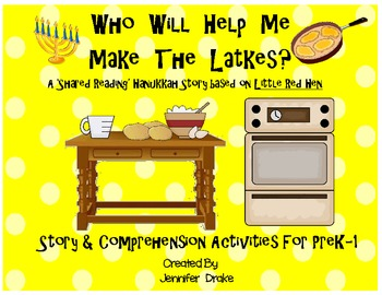 Hanukkah Shared Reading 'Who Will Help Make The Latkes?' & Comp. Activities!
