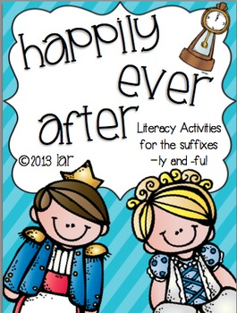 Happily Ever After: Literacy Centers for suffixes -ly and -ful