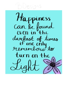 Happiness Can Be Found - Albus Dumbledore Quote