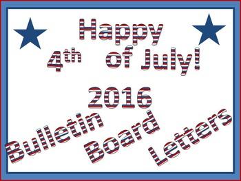 Happy 4th of July 2016 Bulletin Board Letters