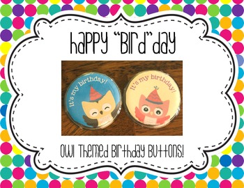 Happy Bird-Day! (Owl Themed Birthday Buttons Freebie!)