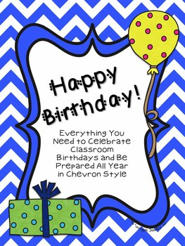 Happy Birthday, Chevron Style- Everything Needed to Celebrate in the Classroom)