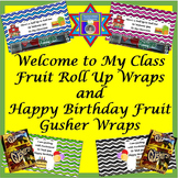Happy Birthday Fruit Gusher Wraps and Welcome to My Class Fruit Roll Up Wraps