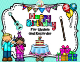 FREEBIE Happy Birthday Fun for Ukulele and Recorder in the