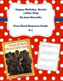 Happy Birthday Martin Luther King Close Read Response Sheets