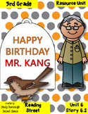 Happy Birthday Mr. Kang 3rd Grade Reading Street Resource Pack 6.2