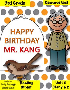 Happy Birthday Mr. Kang 3rd Grade Reading Street Resource Pack 6.2
