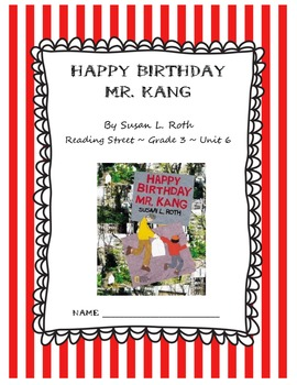 Happy Birthday Mr. Kang CCSS Comprehension Booklet Reading Street Unit 6