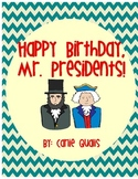 Happy Birthday, Mr. Presidents!