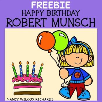 Happy Birthday Robert Munsch FREEBIE