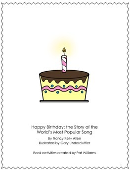 "Book Activities for ""Happy Birthday"" The Story of the World's Most Popular Song"