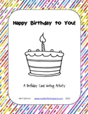 Happy Birthday To You!  A Birthday Writing Activity