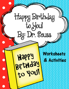 Happy Birthday to You! Dr. Seuss Worksheets and Activities