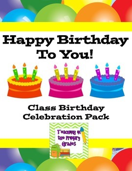 Happy Birthday to You!- a Whole Class Writing Activity and Birthday Favors Pack