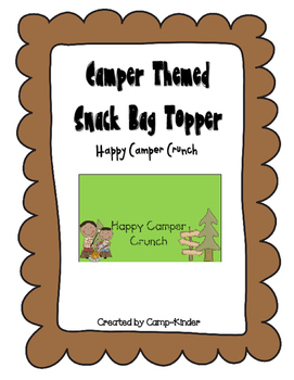 Happy Camper Crunch! Camping Themed Bag Topper