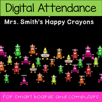 Happy Crayons Attendance PowerPoint (Whiteboards, Smartboard, Computers)