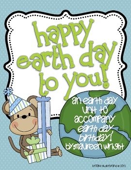 Happy Earth Day To You A Unit For The Book Birthday