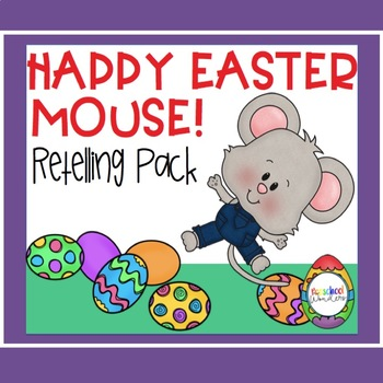 Happy Easter, Mouse! Retelling Pack and Book Companion