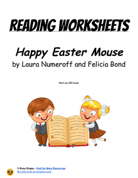Happy Easter Mouse by Laura Numeroff and Felicia Bond  Reading Worksheets