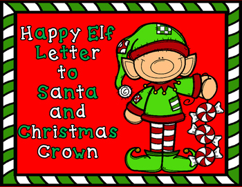 Happy Elf:  Letter To Santa and Christmas Crown