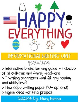 Happy Everything! Informational Writing Unit for all Holidays