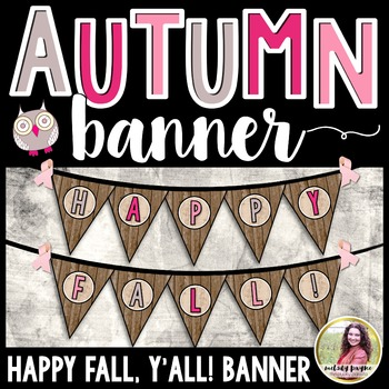 Happy Fall, Y'all! Autumn Pennant Banner {Rustic Wood & Owls}