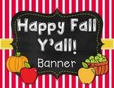 Happy Fall Y'all! Fall Banner